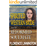 Spirited Western Bride And Her Reformed Soulmate (A Western Historical Romance Book) (Evergreen Frontier)