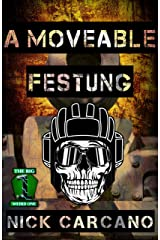 A Moveable Festung (The Big Weird One Book 5) Kindle Edition