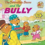 The Berenstain Bears and the Bully (First Time Books(R))