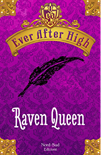 Ever After High - Raven Queen: Il libro dei destini (Italian Edition)