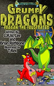 Grumpy Dragons - Fragan the Frustrated: Teaching Kids How to Cope with Frustration