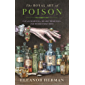 The Royal Art of Poison: Fatal Cosmetics, Deadly Medicines and Murder Most Foul