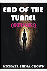 End of the Tunnel: Stuck! Kindle Edition