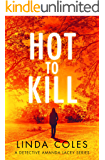 Hot to Kill: Can she literally get away with murder? (Jack Rutherford and Amanda Lacey Book 2)