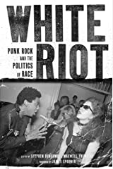 White Riot: Punk Rock and the Politics of Race Paperback