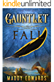 Gauntlet Fall (The Gauntlet Book 1)