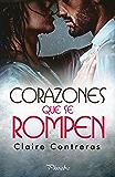 Corazones que se rompen (Trilogía Corazones nº 1)