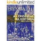 Revista Aventuras na História - Edição Especial - As Epidemias na História (Especial Aventuras na História)