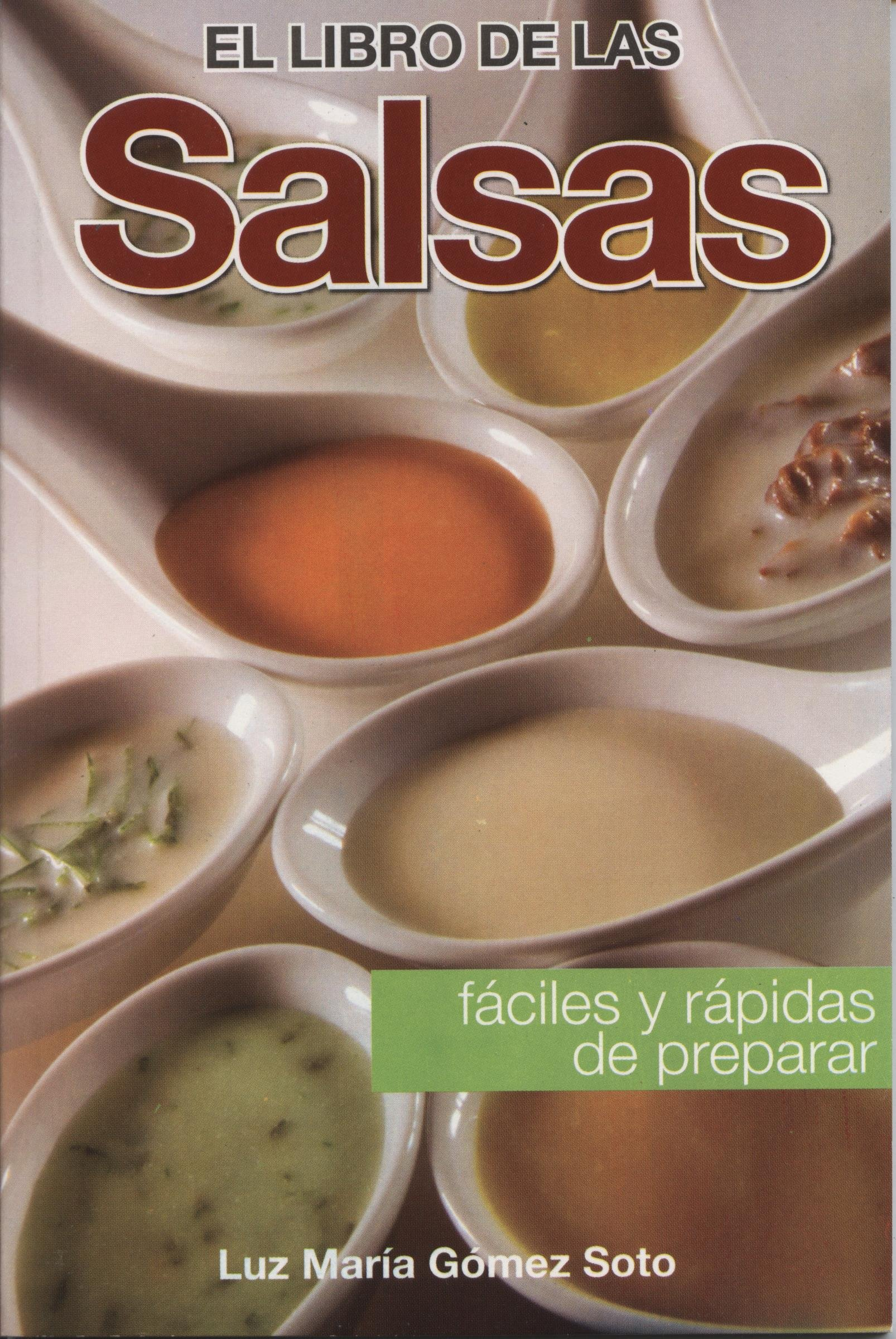 Libro de Las Salsas-Rapidas y Faciles de Preparar Emperadores: Amazon.es: Luz Maria Gomez Soto: Libros
