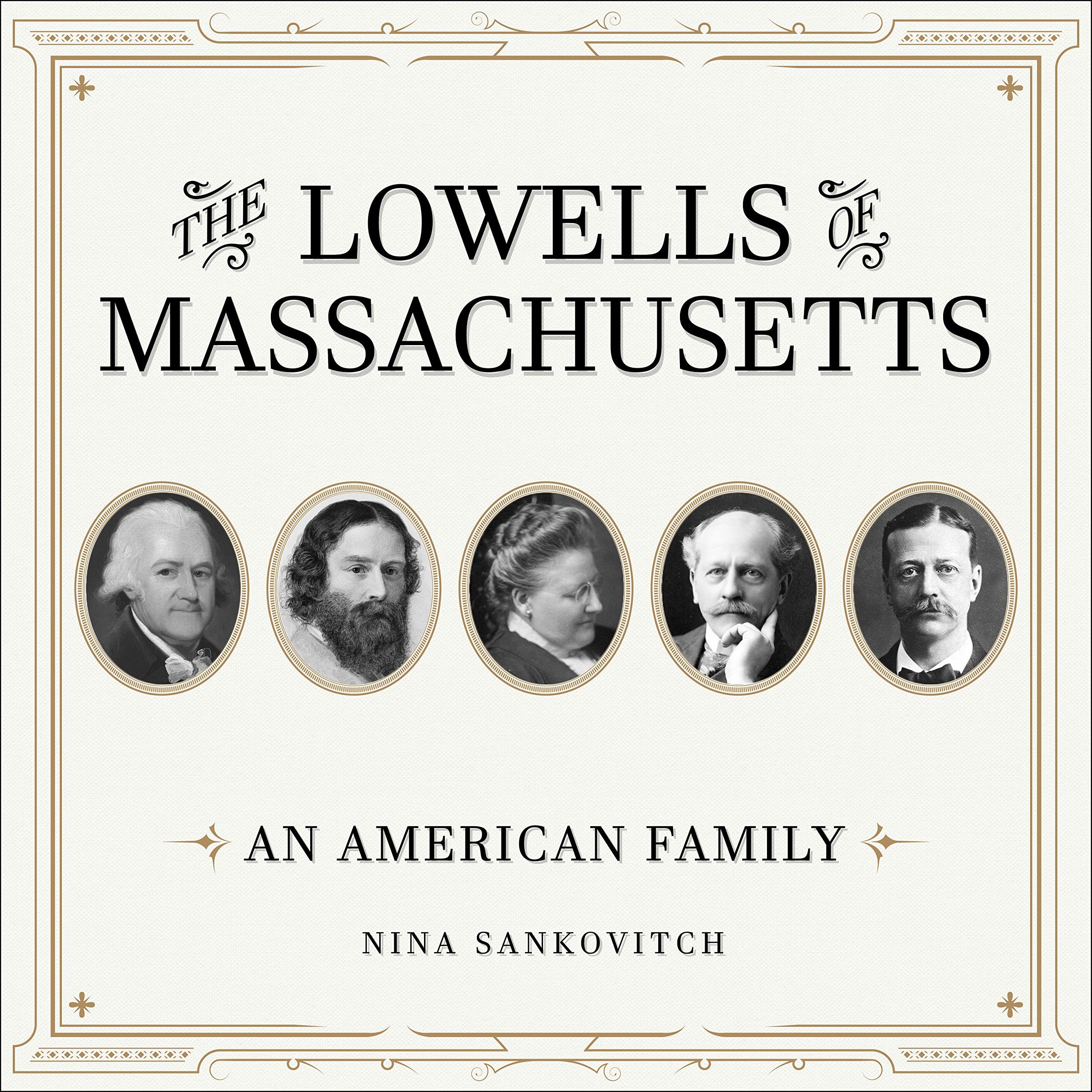 The Lowells of Massachusetts: An American Family