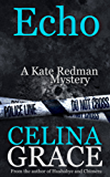 Echo: (A Kate Redman Mystery: Book 6) (The Kate Redman Mysteries)