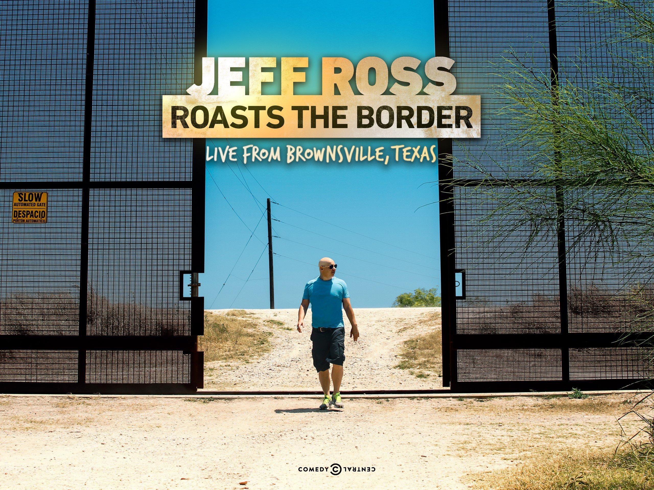jeff ross roasts the border 2017
