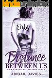 The Distance Between Us (Mac Security Series Book 3)