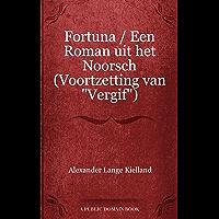"""Fortuna / Een Roman uit het Noorsch (Voortzetting van """"Vergif"""")"""