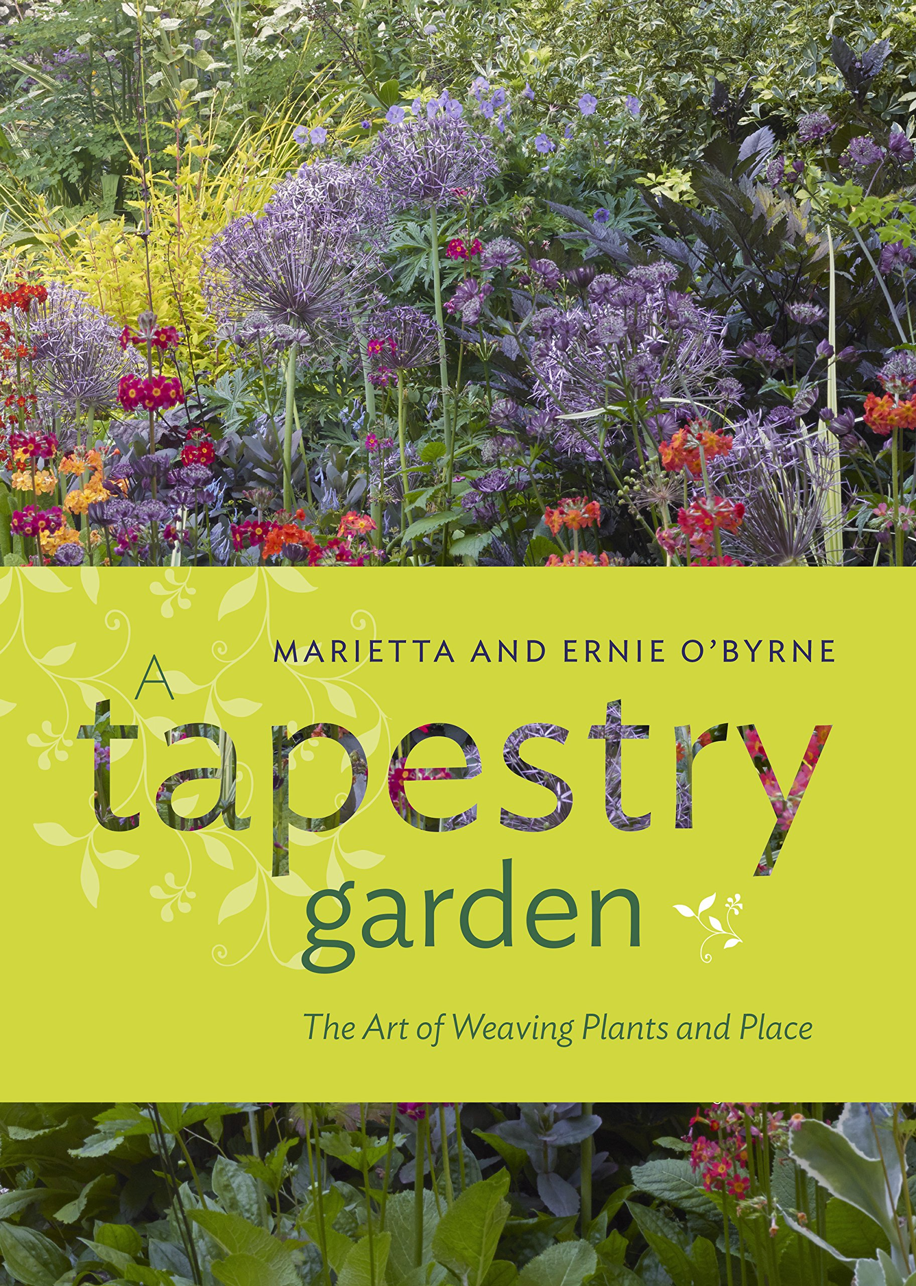 A Tapestry Garden The Art Of Weaving Plants And Place O Byrne