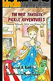 The Most Fantastic Pickle Adventures: Traversing History with Portia and Potamus Pickle Quatrain II