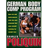 The German body comp program: Burn fat and build muscle on the only program that uses weight training for weight loss