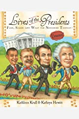 Lives of the Presidents: Fame, Shame (and What the Neighbors Thought) (Lives of . . .) Kindle Edition