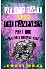 Verity Hart Vs The Vampyres: Part One (A Hart/McQueen Steampunk Adventure Book 1) Kindle Edition