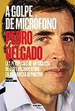 A golpe de micrófono: Las peripecias de un ciclista de élite reconvertido en periodista deportivo (Spanish Edition)