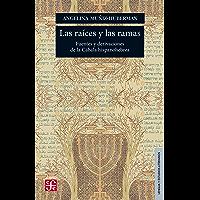 Las raíces y las ramas. Fuentes y derivaciones de la Cábala hispanohebrea (Lengua Y Estudios Literarios)
