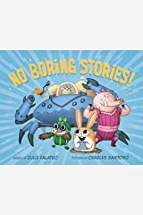 No Boring Stories! Kindle Edition