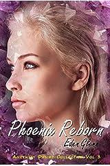 Phoenix Reborn (Amethyst Desire Collection Vol 3) Kindle Edition