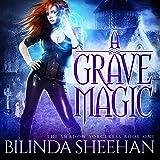 A Grave Magic: The Shadow Sorceress, Book 1
