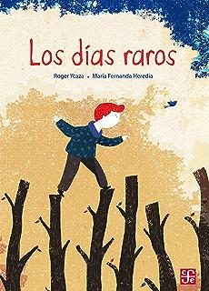 Los días raros (Spanish Edition)