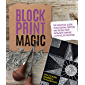 Block Print Magic:The Essential Guide to Designing, Carving, and  Taking Your Artwork Further with Relief Printing