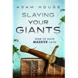 Slaying Your Giants: How to Have Massive Faith (English Edition)