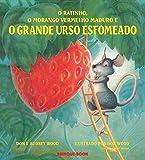 O Ratinho, o Morango Vermelho Maduro e o Grande Urso Esfomeado