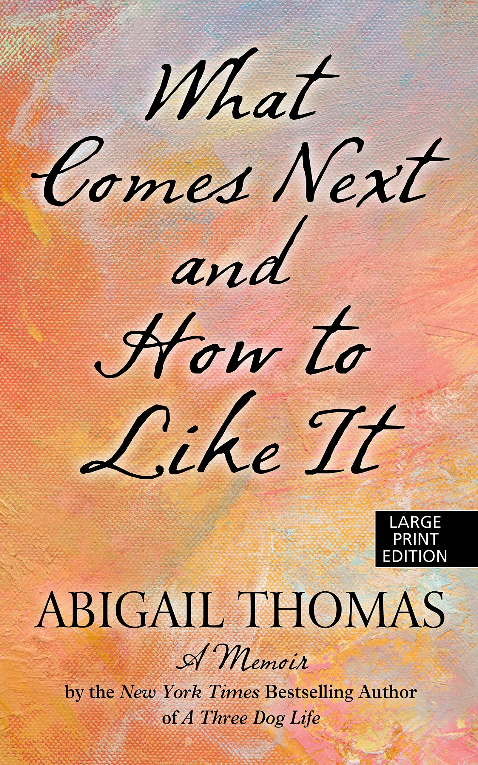 Read Online What Comes Next And How To Like It (Thorndike Press Large Print Biographies & Memoirs Series) PDF