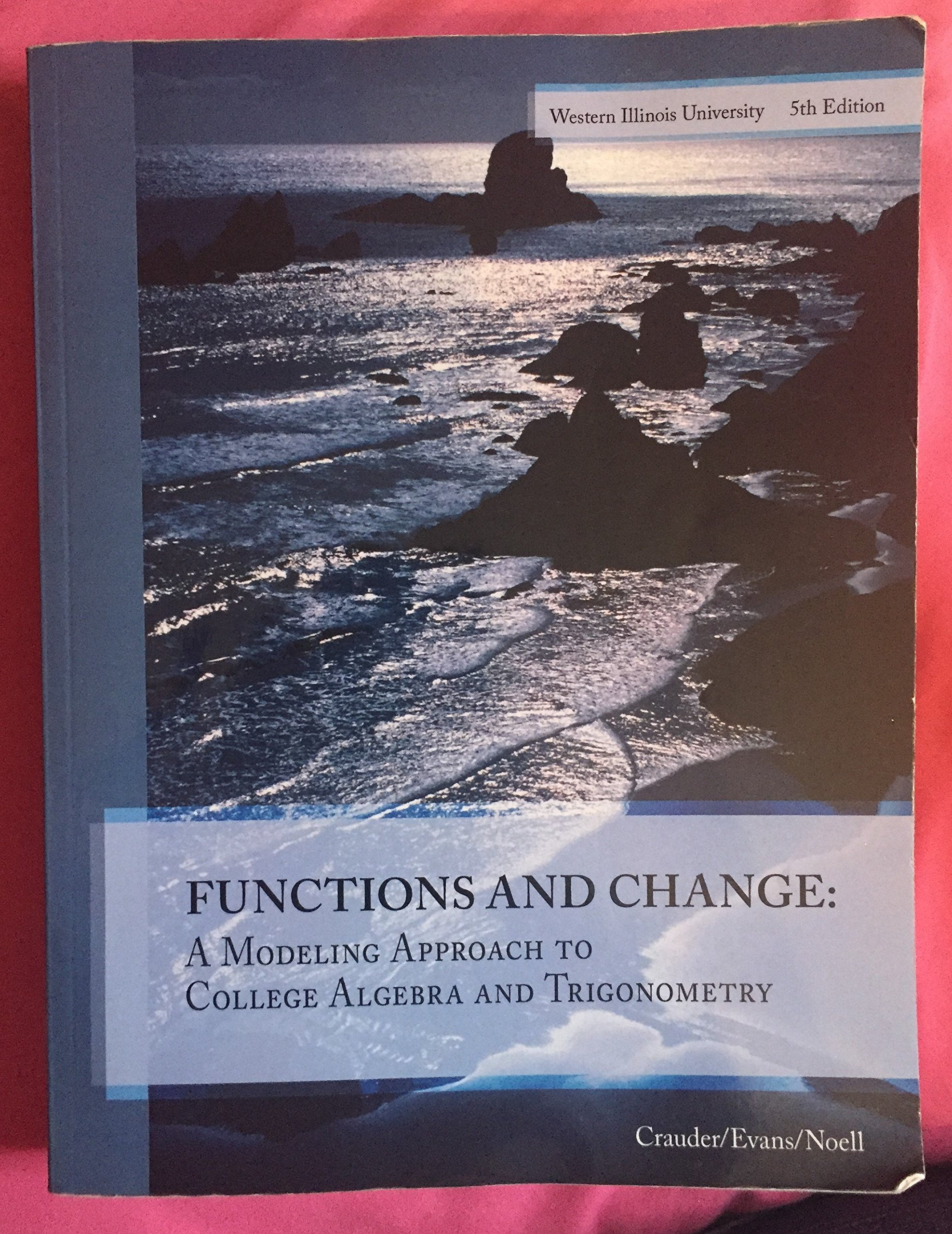 Functions and Change: A Modeling Approach to College Algebra and Trigonometry