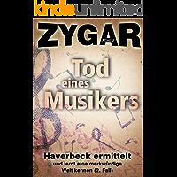 Tod eines Musikers: Haverbeck ermittelt und lernt eine merkwürdige Welt kennen (2. Fall)