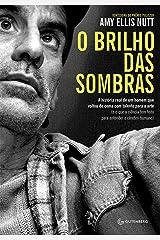 O brilho das sombras: A história real de um homem que voltou do coma com talento para a arte (e o que a ciência tem feito para entender o cérebro humano) (Portuguese Edition) Kindle Edition