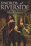 Swords of Riverside (Swordspoint & The Privilege of the Sword)