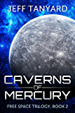 Caverns of Mercury: Free Space trilogy, book 2