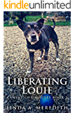 Liberating Louie: The Road To Rutland (Canine Chronicles Book 2)