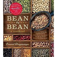 Bean By Bean: A Cookbook: More than 175 Recipes for Fresh Beans, Dried Beans, Cool...