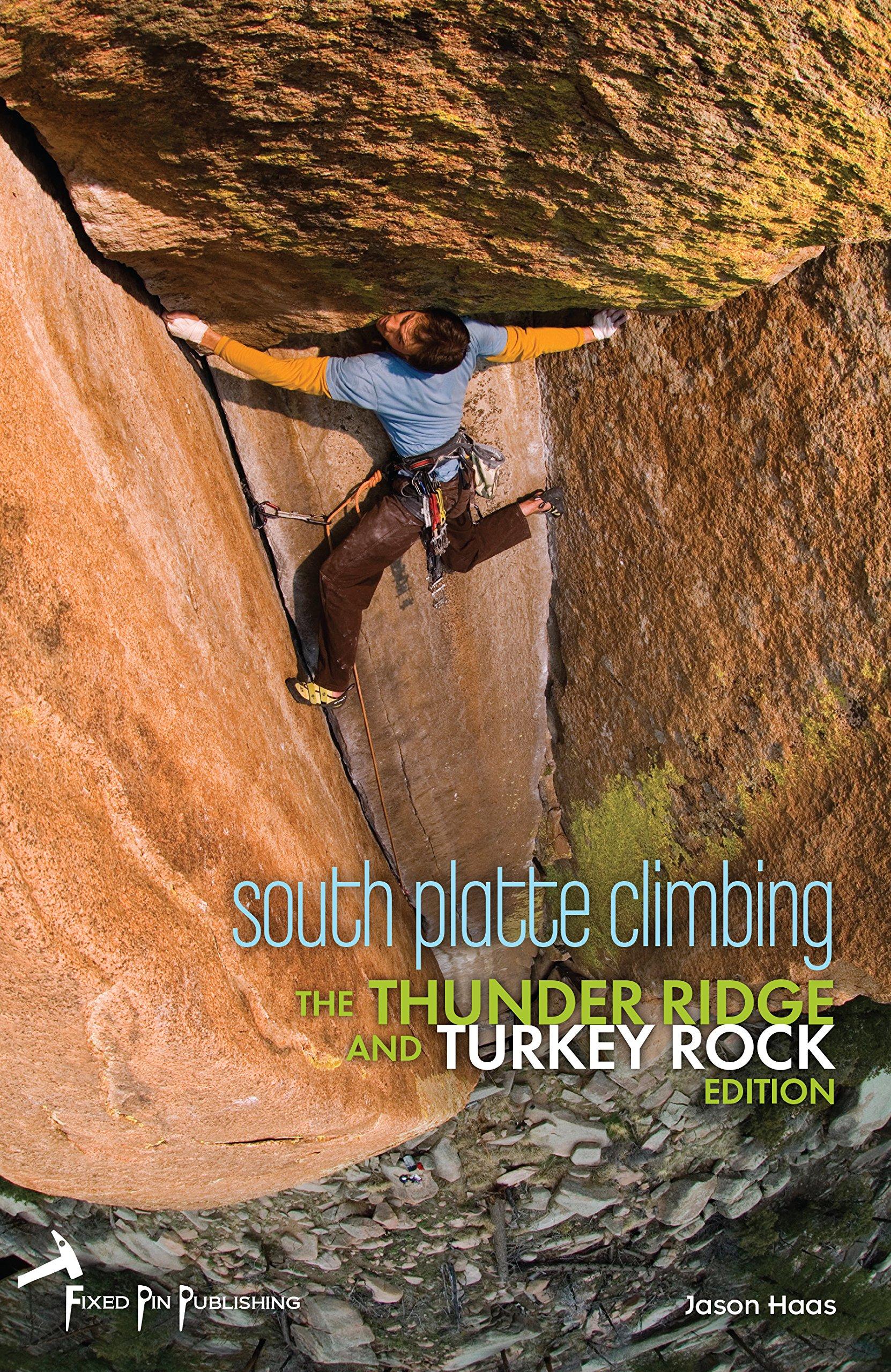 Hwl Platte south platte climbing the thunder ridge and turkey rock edition