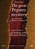 The great Pegram mystery - An adventure of Sherlock Holmes: unabridged and annotated edition (straw Book 1)