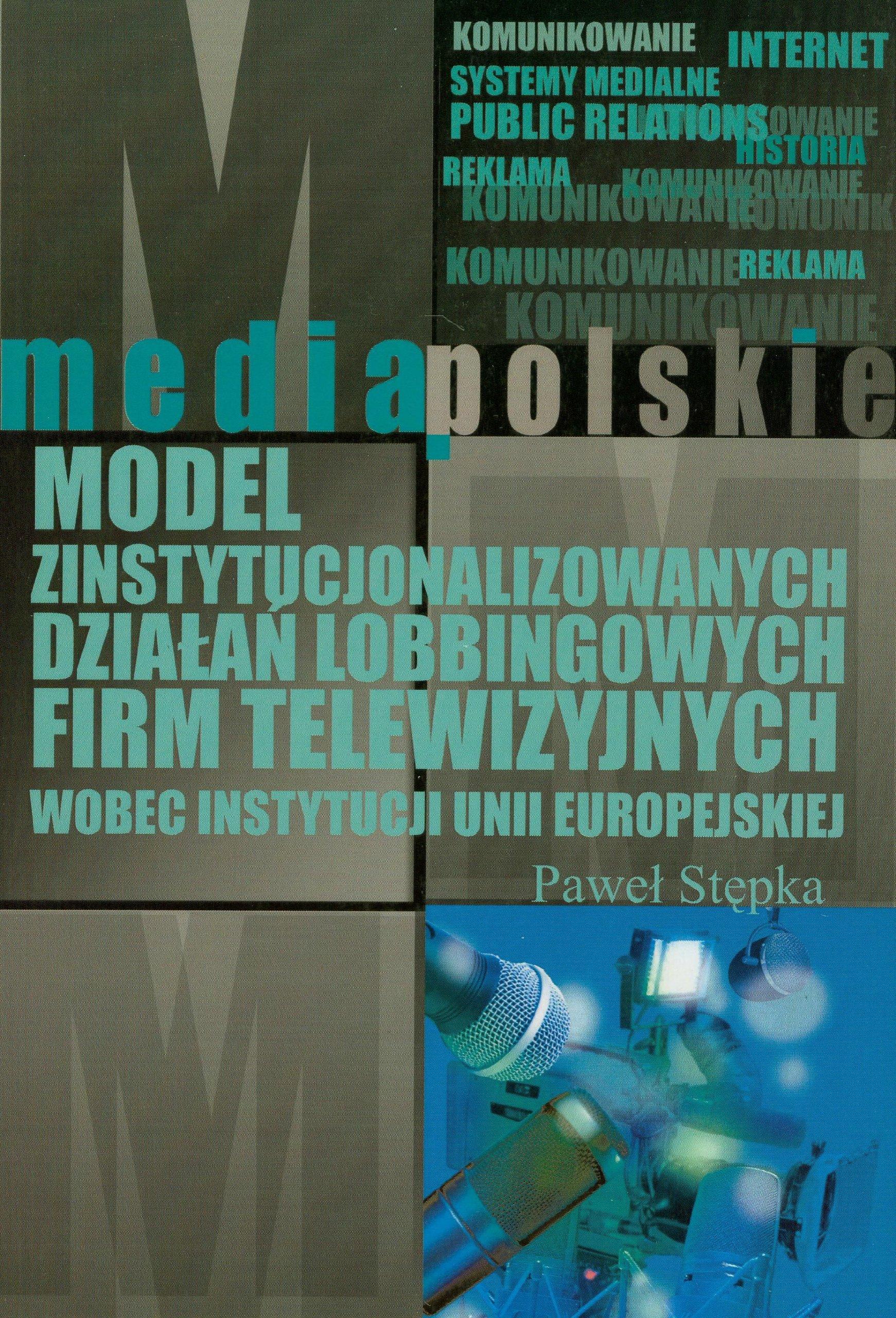 Read Online Model zinstytucjonalizowanych dzialan lobbingowych firm telewizyjnych wobec instytucji Unii Europejskiej PDF
