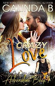Crazy Love: A Rock Star Romance (Adrenaline Book 1)