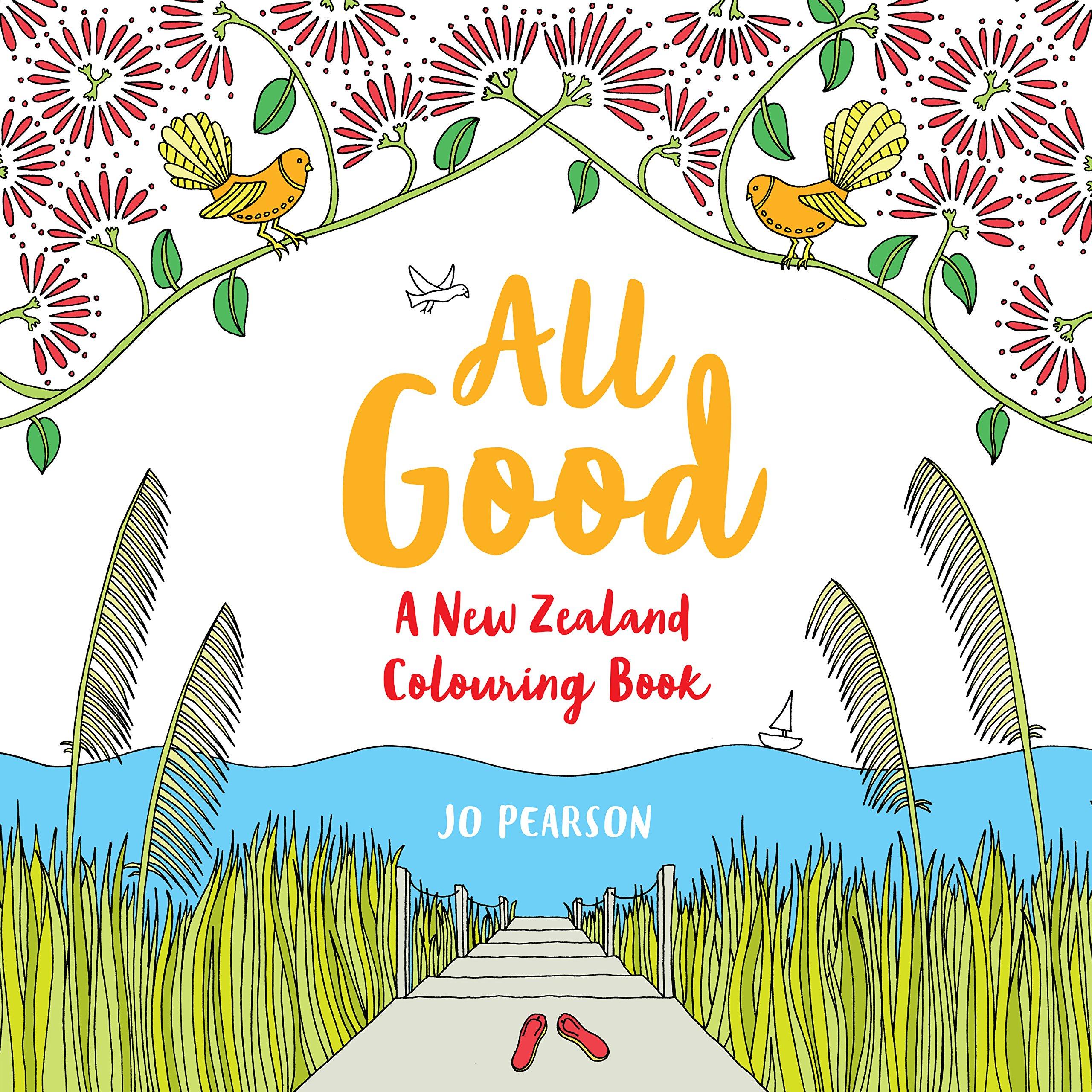 All Good A New Zealand Colouring Book Jo Pearson 9781877505621 Amazon Books