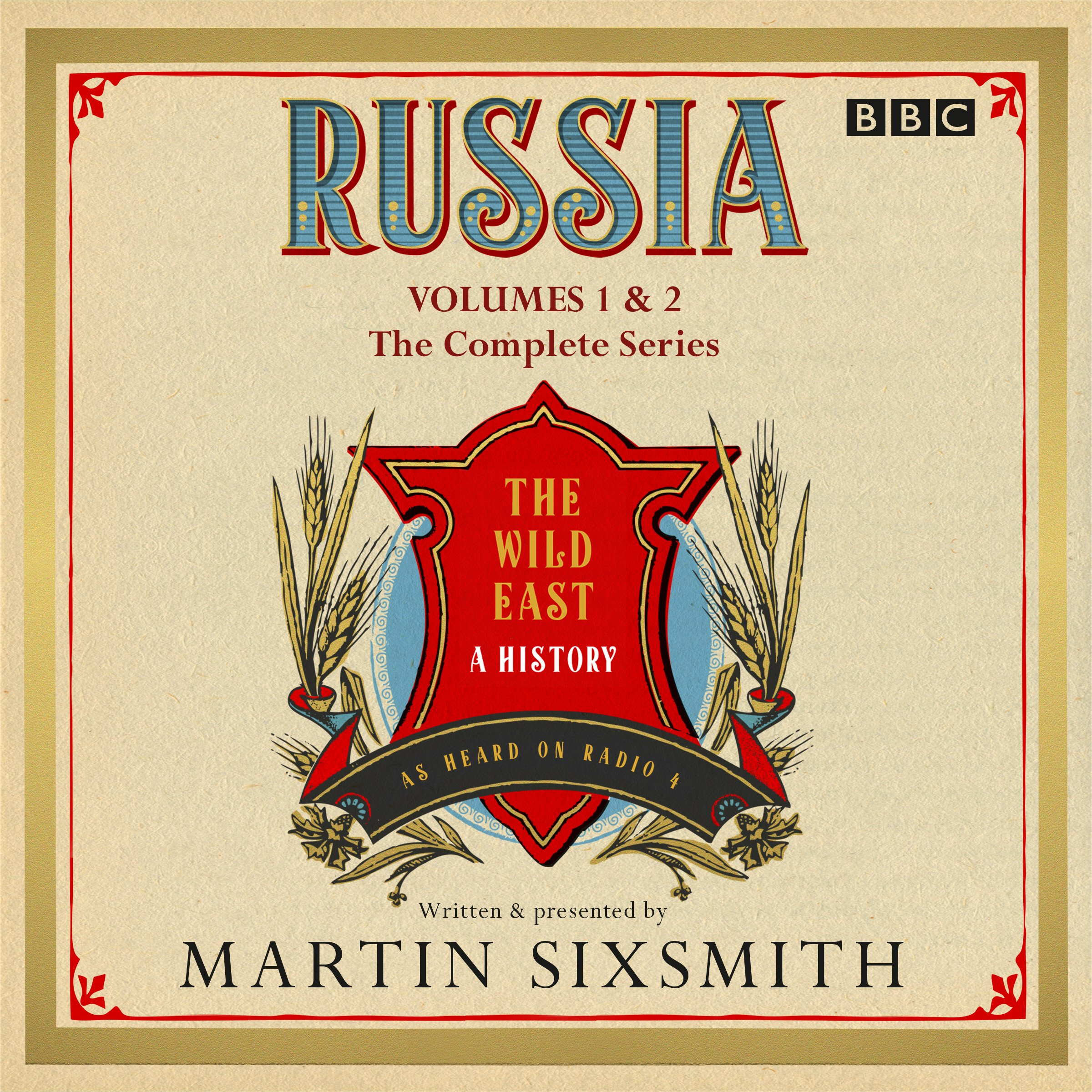Russia: The Wild East: The Complete BBC Radio 4 Series