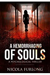 A Hemorrhaging of Souls: A Psychological Suspense Mystery Thriller Kindle Edition