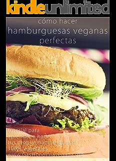 Cómo hacer hamburguesas veganas perfectas: tutorial:…