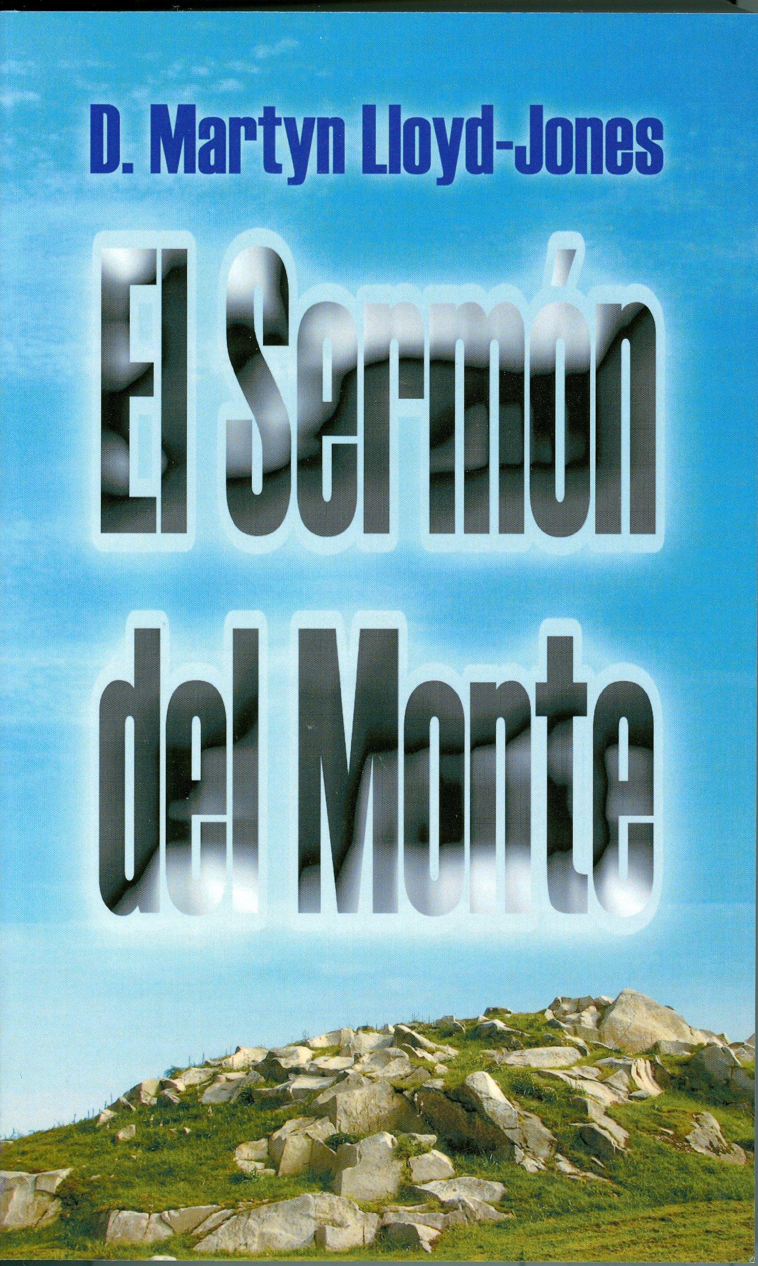 El Sermon del Monte (Spanish Edition): Dr. Martyn Lloyd-Jones ...