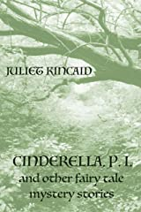 Cinderella, P. I. and Other Fairy Tale Mystery Stories (The Cinderella P. I. Mysteries Book 2) Kindle Edition